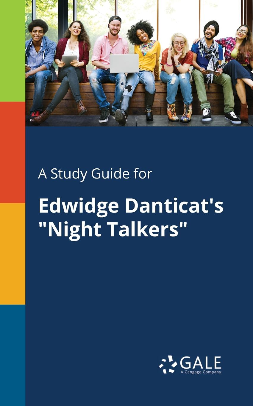 Cengage Learning Gale A Study Guide for Edwidge Danticat.s Night Talkers cengage learning gale a study guide for galway kinnell s another night in the ruins