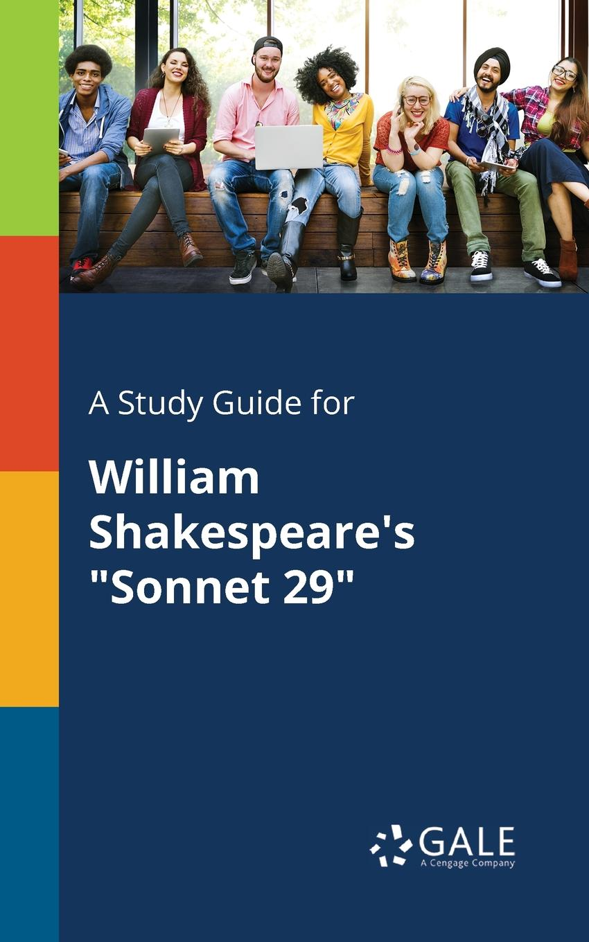Cengage Learning Gale A Study Guide for William Shakespeare.s Sonnet 29 cengage learning gale a study guide for elizabeth barrett browning s sonnet 29 sonnets from the portugese