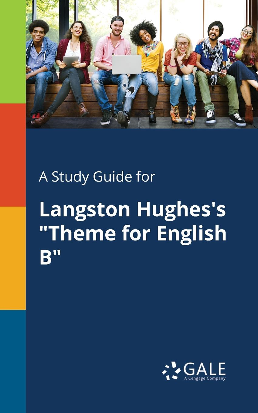 Cengage Learning Gale A Study Guide for Langston Hughes.s Theme for English B fly with english b teacher s guide