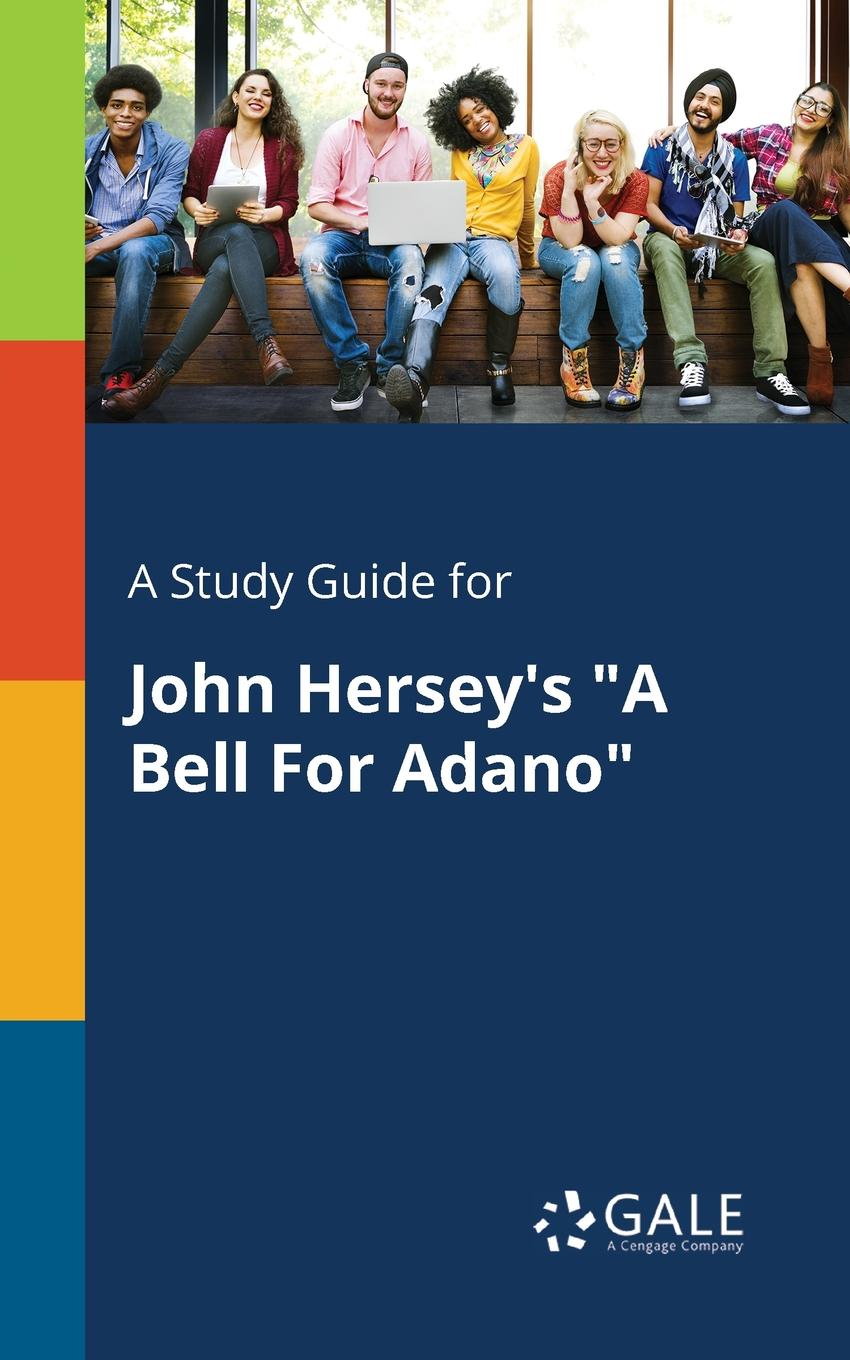 Cengage Learning Gale A Study Guide for John Hersey.s A Bell For Adano cengage learning gale a study guide for john bunyan s the pilgrim s progress