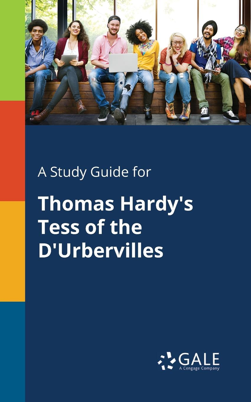 Cengage Learning Gale A Study Guide for Thomas H Tess of the D.Urbervilles