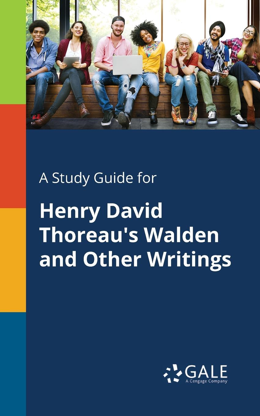 Cengage Learning Gale A Study Guide for Henry David Thoreau.s Walden and Other Writings