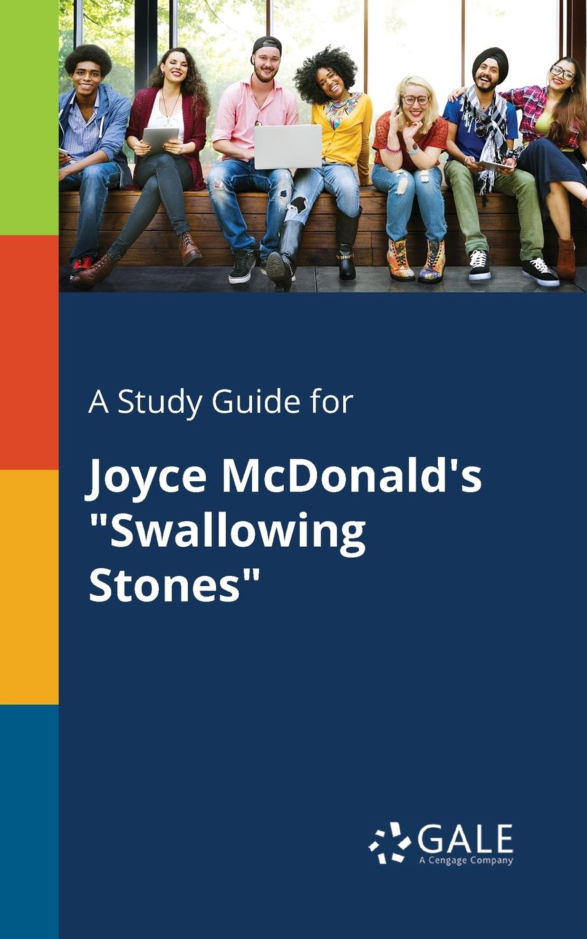 Cengage Learning Gale A Study Guide for Joyce McDonald.s Swallowing Stones joyce s cities
