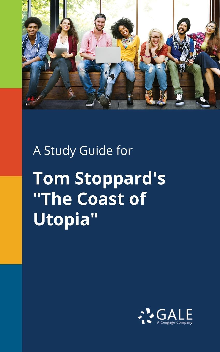 Cengage Learning Gale A Study Guide for Tom Stoppard.s The Coast of Utopia cengage learning gale a study guide for tom stoppard s the coast of utopia