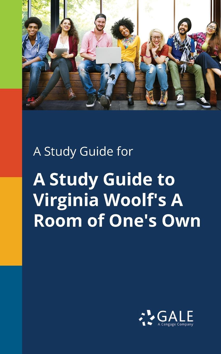 Cengage Learning Gale A Study Guide for A Study Guide to Virginia Woolf.s A Room of One.s Own cengage learning gale a study guide for virginia woolf s mrs dalloway
