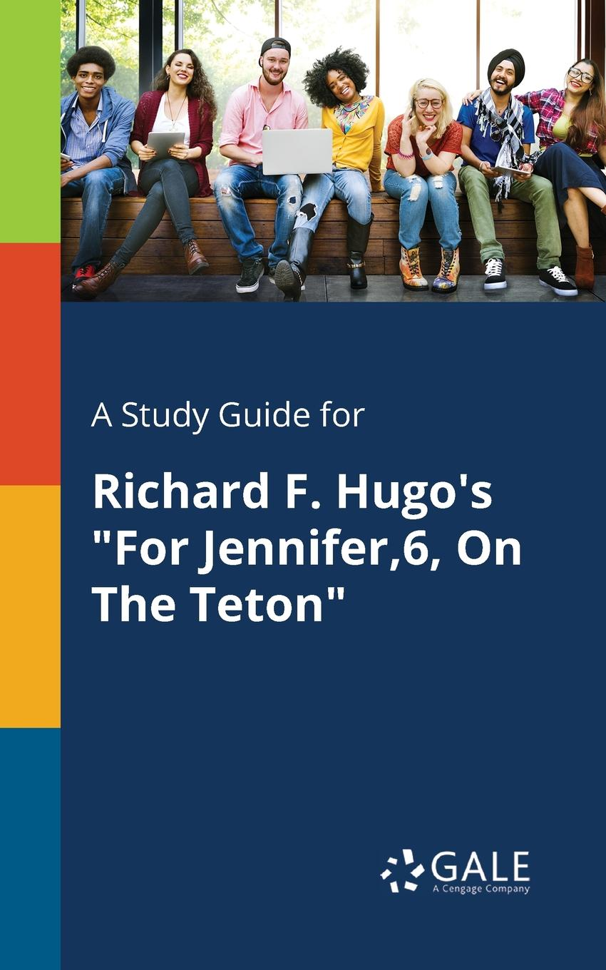 Cengage Learning Gale A Study Guide for Richard F. Hugo.s For Jennifer,6, On The Teton grand teton wreath 100wmwhtled 36