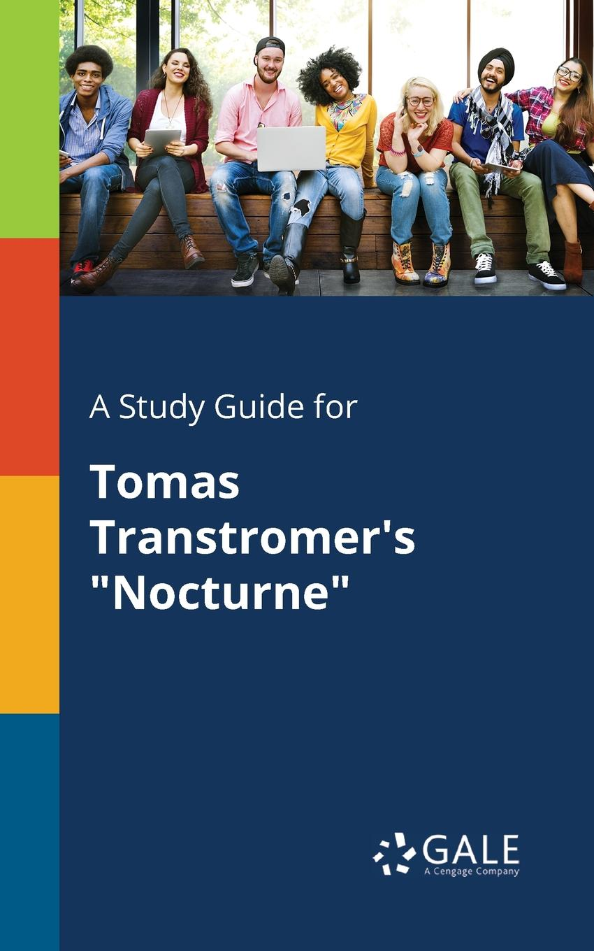Cengage Learning Gale A Study Guide for Tomas Transtromer.s Nocturne ls ls 888 6 5x15 5x100 d73 1 et35 gmf