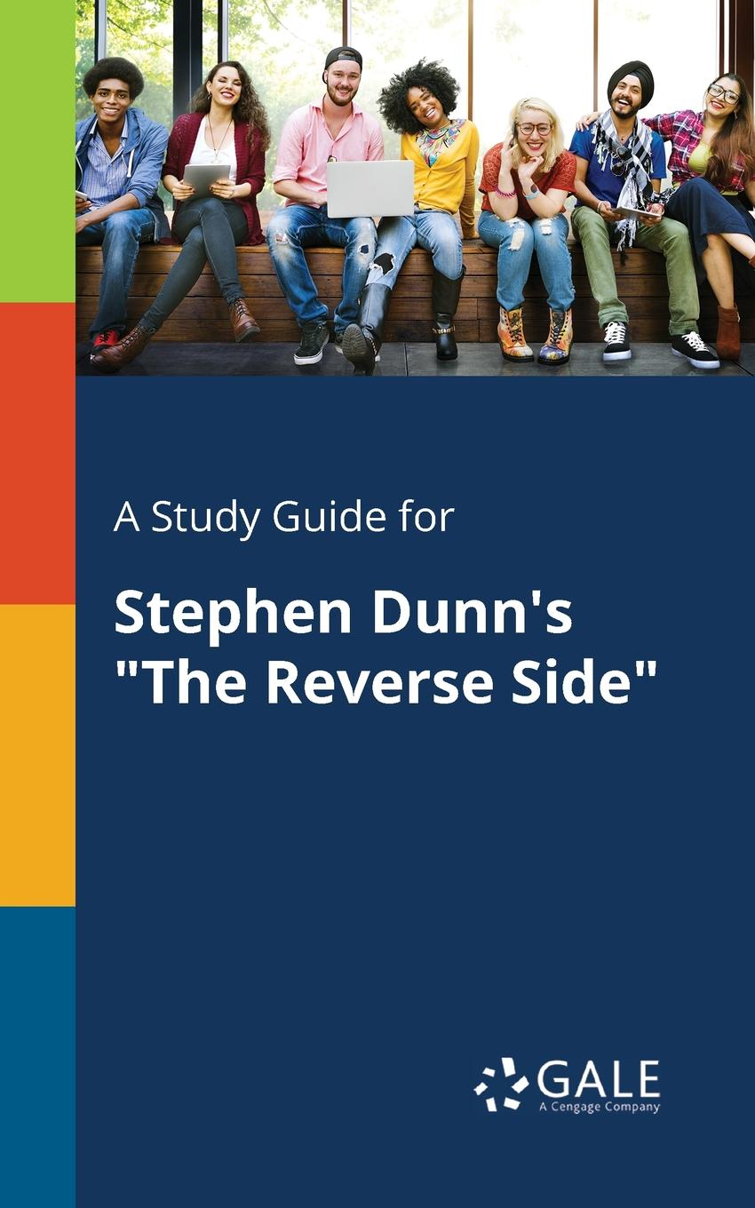 Cengage Learning Gale A Study Guide for Stephen Dunn.s The Reverse Side stephen r poland founder s pocket guide raising angel capital