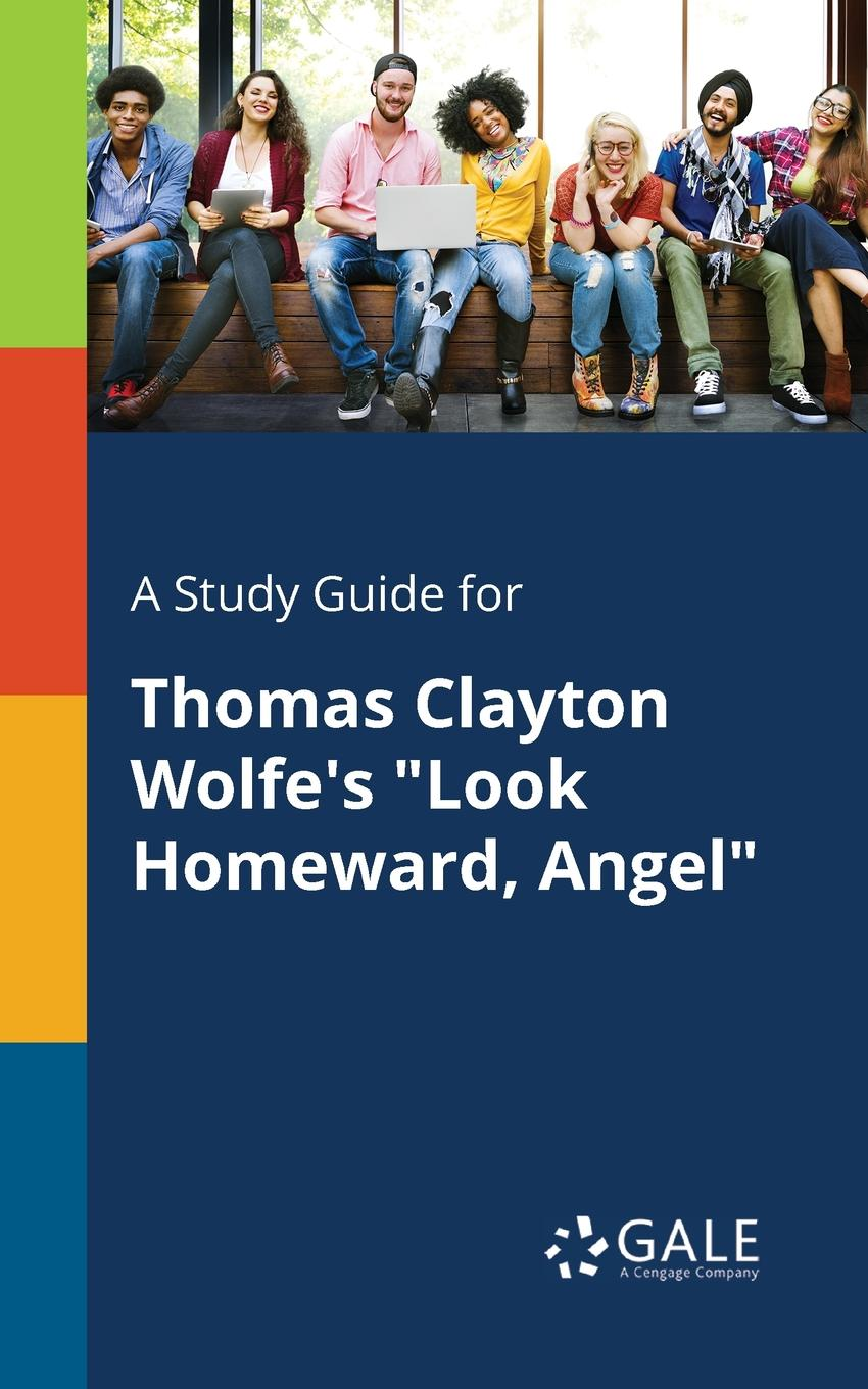 Cengage Learning Gale A Study Guide for Thomas Clayton Wolfe.s Look Homeward, Angel stephen r poland founder s pocket guide raising angel capital