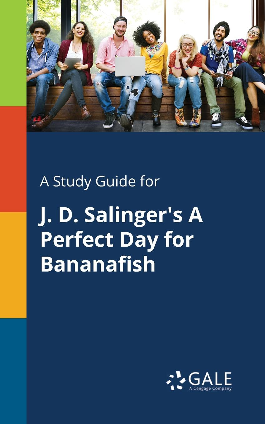 Cengage Learning Gale A Study Guide for J. D. Salinger.s A Perfect Day for Bananafish платье perfect j perfect j pe033ewcsps4