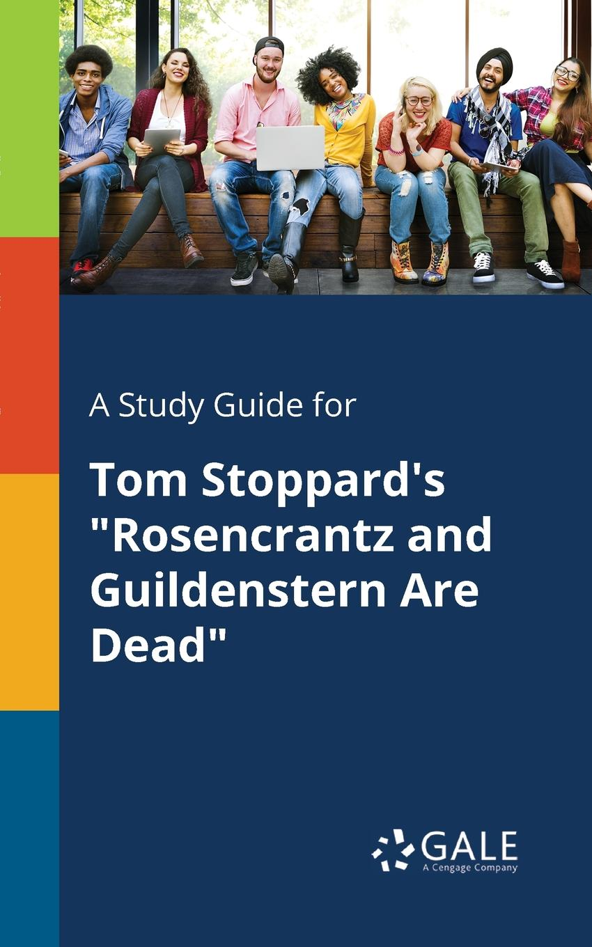Cengage Learning Gale A Study Guide for Tom Stoppard.s Rosencrantz and Guildenstern Are Dead cengage learning gale a study guide for tom stoppard s the coast of utopia