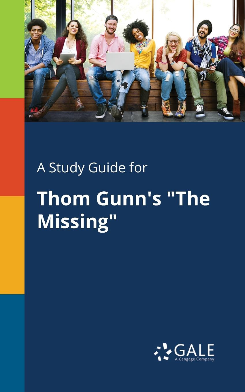 Cengage Learning Gale A Study Guide for Thom Gunn.s The Missing thom poole play it by trust