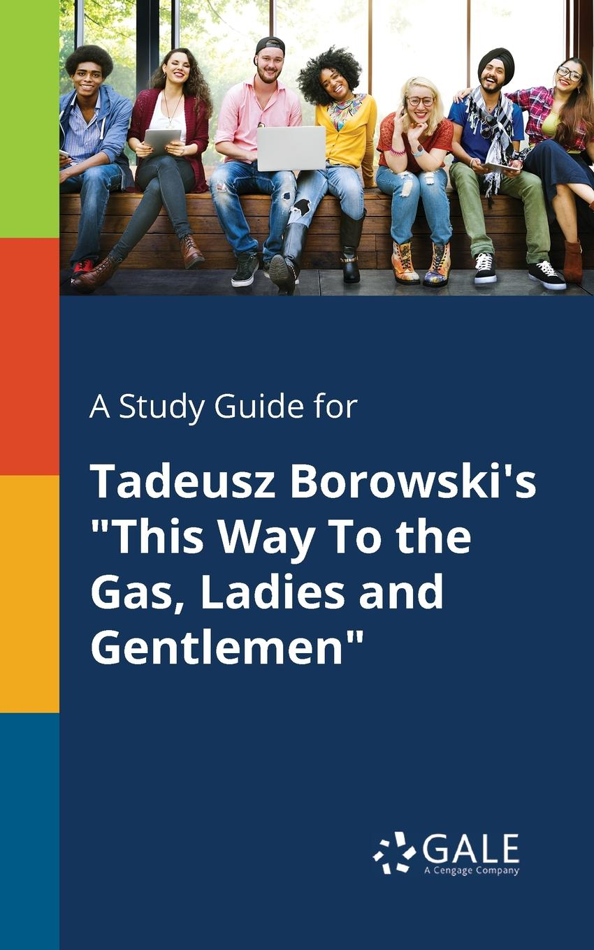 Cengage Learning Gale A Study Guide for Tadeusz Borowski.s