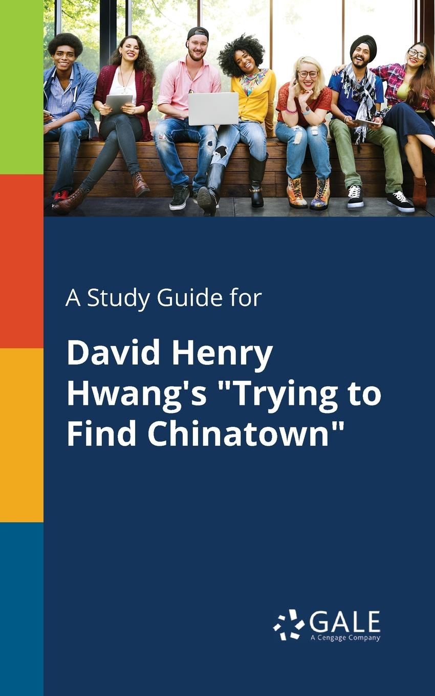 Cengage Learning Gale A Study Guide for David Henry Hwang.s Trying to Find Chinatown david buckham executive s guide to solvency ii