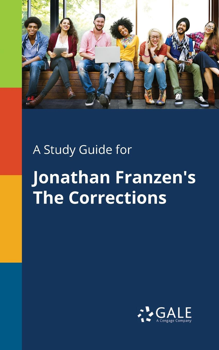 Cengage Learning Gale A Study Guide for Jonathan Franzen.s The Corrections jonathan bowling diagnostic dermoscopy the illustrated guide
