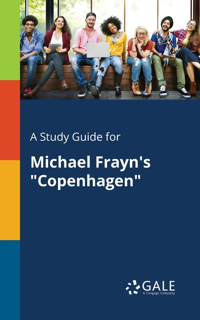 Cengage Learning Gale A Study Guide for Michael Frayn.s Copenhagen michael frayn spies