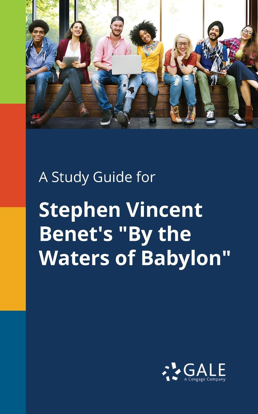 Cengage Learning Gale A Study Guide for Stephen Vincent Benet.s By the Waters of Babylon stephen r poland founder s pocket guide raising angel capital
