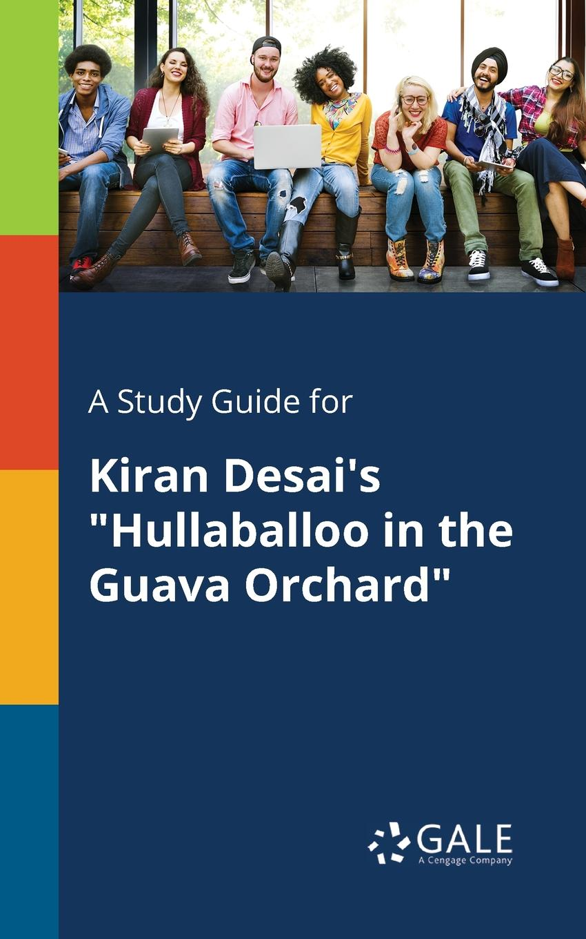 Cengage Learning Gale A Study Guide for Kiran Desai.s Hullaballoo in the Guava Orchard cengage learning gale a study guide for anton chekhov s cherry orchard