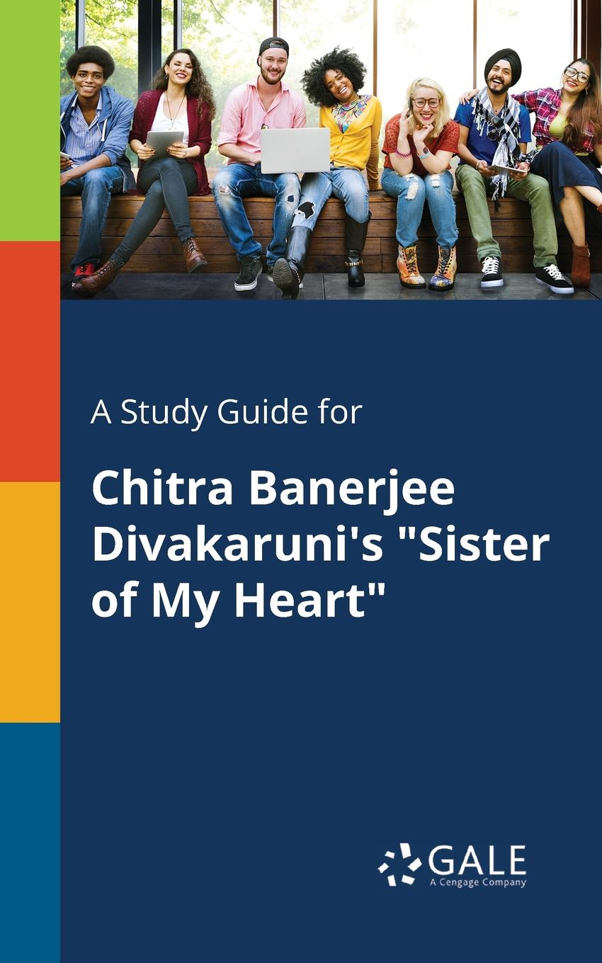 Cengage Learning Gale A Study Guide for Chitra Banerjee Divakaruni.s