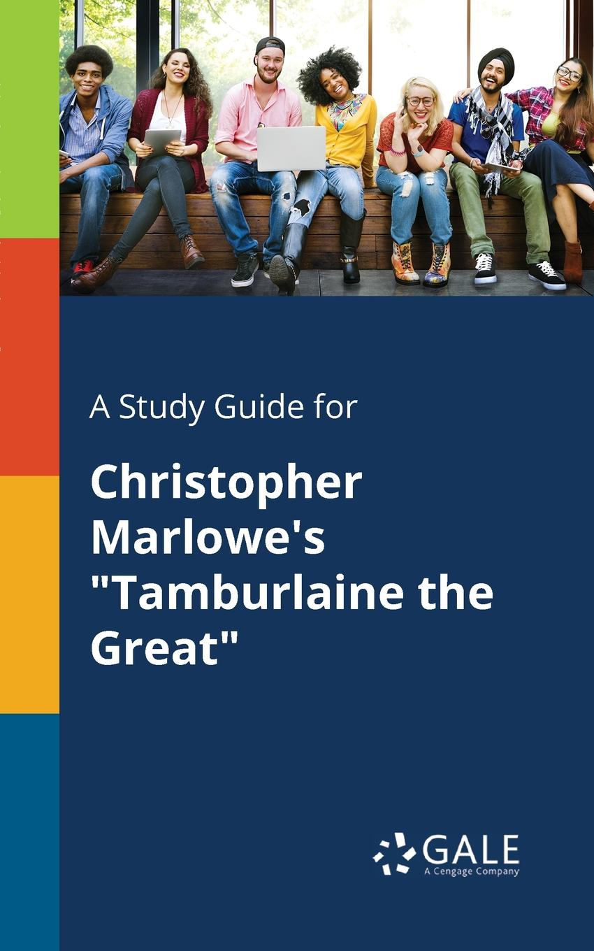 Cengage Learning Gale A Study Guide for Christopher Marlowe.s Tamburlaine the Great frueh christopher clinician s guide to posttraumatic stress disorder