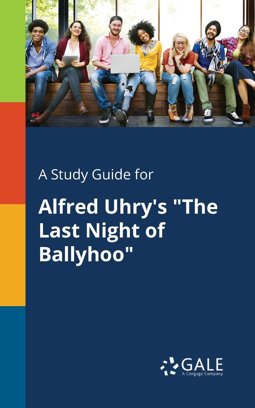 Cengage Learning Gale A Study Guide for Alfred Uhry.s The Last Night of Ballyhoo the moor s last sigh