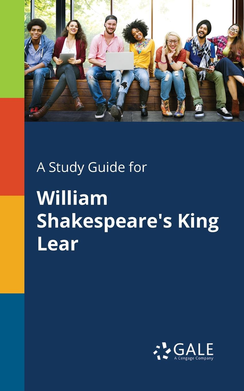Cengage Learning Gale A Study Guide for William Shakespeare.s King Lear cengage learning gale a study guide for william shakespeare s sonnet 116