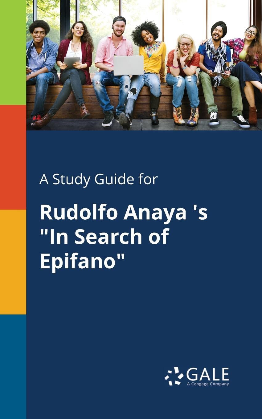 Cengage Learning Gale A Study Guide for Rudolfo Anaya .s