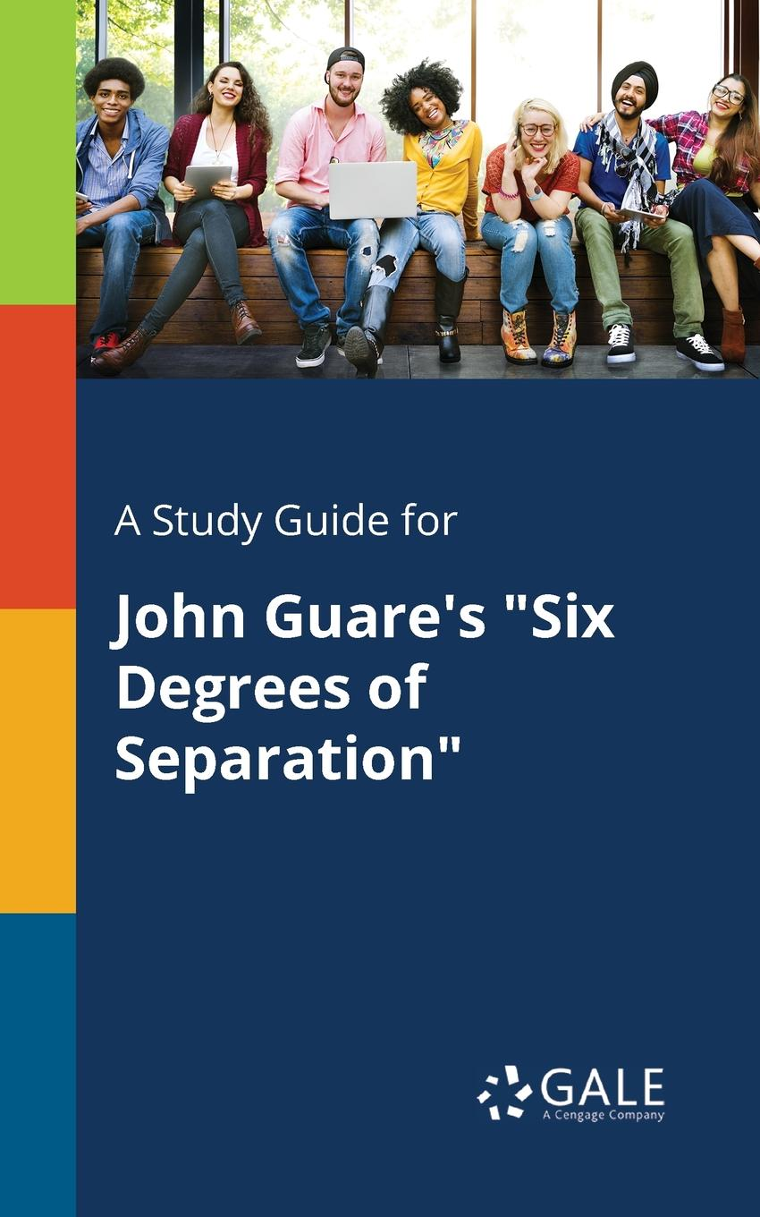 Cengage Learning Gale A Study Guide for John Guare.s Six Degrees of Separation cengage learning gale a study guide for zora neale hurston s gilded six bits