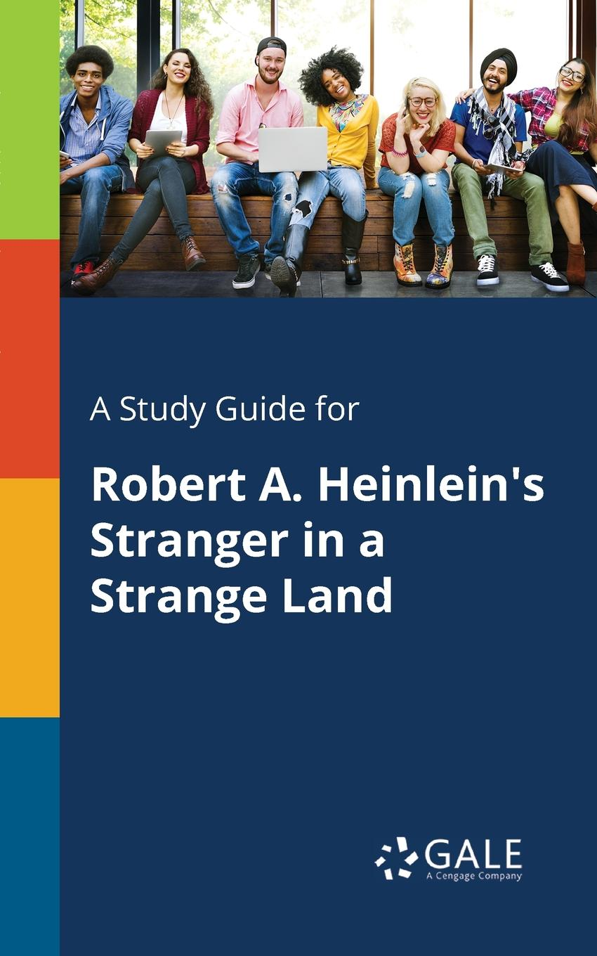 Cengage Learning Gale A Study Guide for Robert A. Heinlein.s Stranger in a Strange Land a stranger in mirror