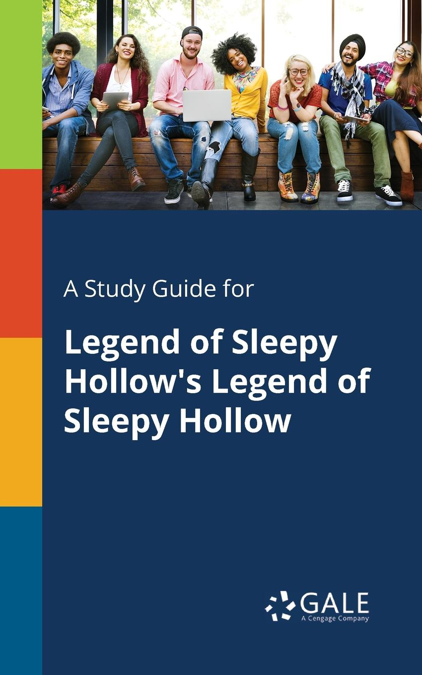 Cengage Learning Gale A Study Guide for Legend of Sleepy Hollow.s Legend of Sleepy Hollow все цены