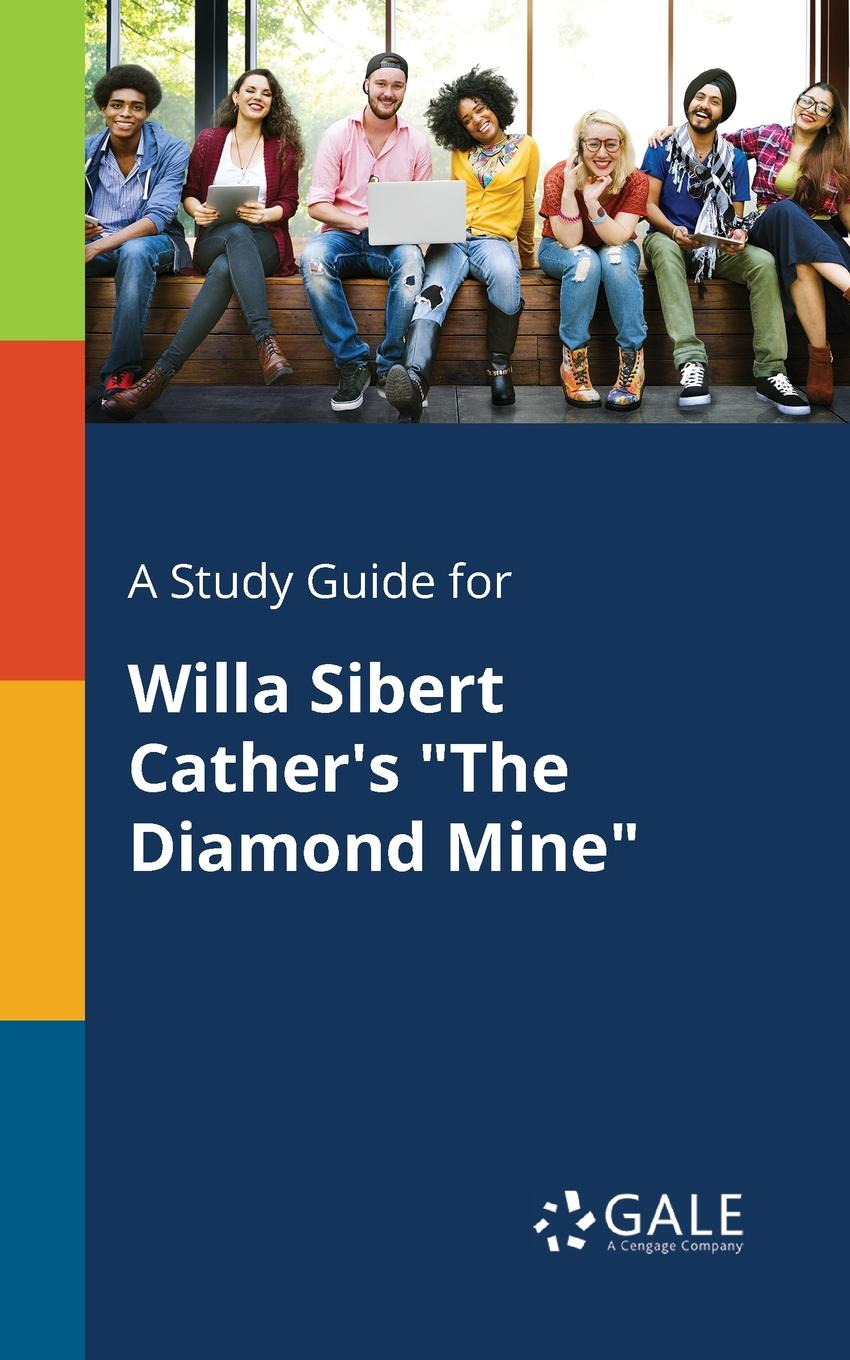 Cengage Learning Gale A Study Guide for Willa Sibert Cather.s The Diamond Mine george macdonald what s mine s mine complete