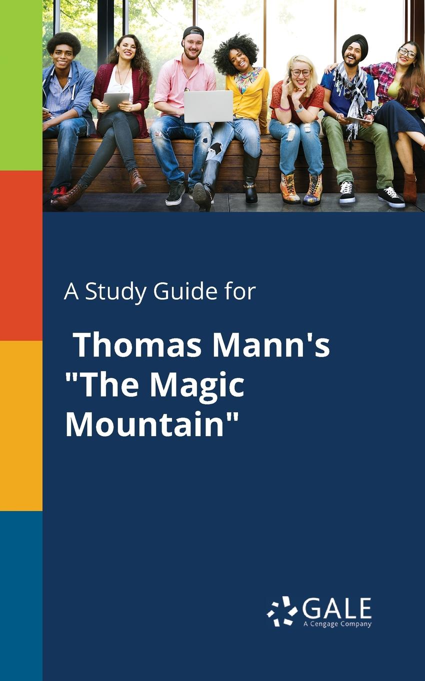 "Cengage Learning Gale A Study Guide for Thomas Mann.s ""The Magic Mountain"""