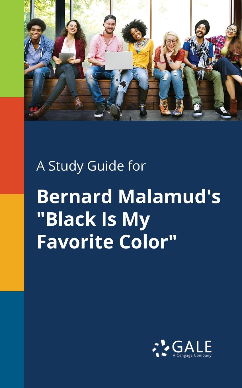 Фото - Cengage Learning Gale A Study Guide for Bernard Malamud.s Black Is My Favorite Color худи print bar my favorite