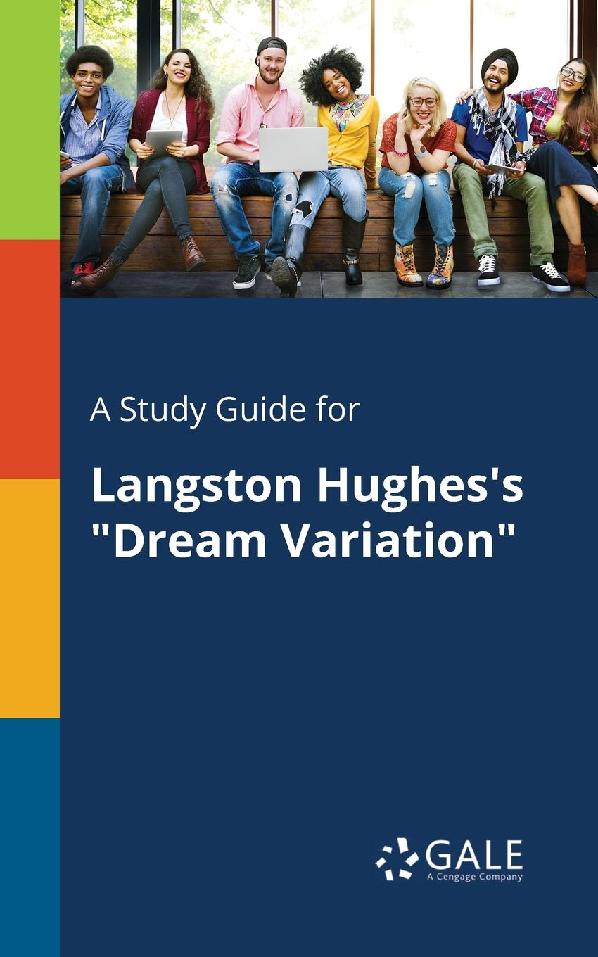 Cengage Learning Gale A Study Guide for Langston Hughes.s Dream Variation cengage learning gale a study guide for ted hughes s the horses