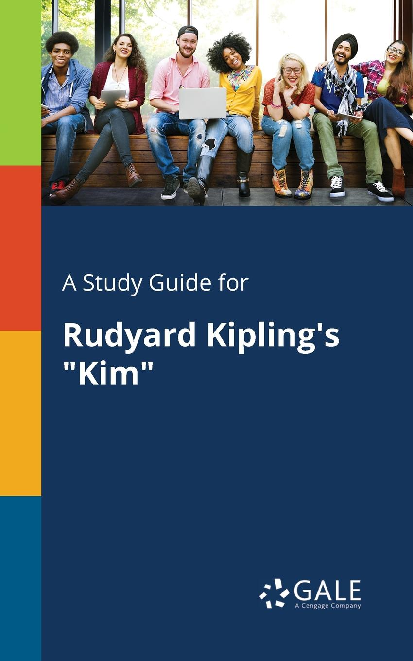 Cengage Learning Gale A Study Guide for Rudyard Kipling.s Kim cengage learning gale a study guide for rudyard kipling s mrs bathurst