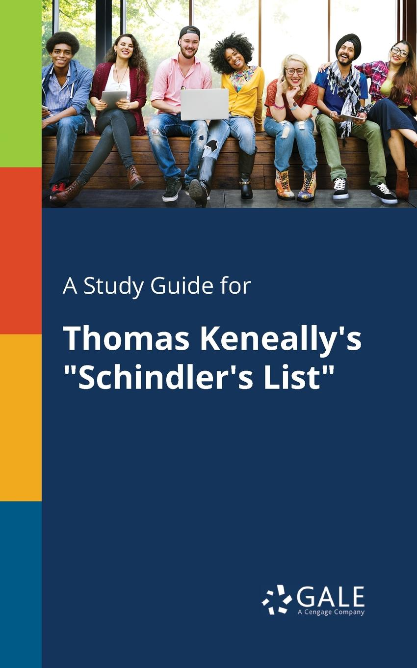 Cengage Learning Gale A Study Guide for Thomas Keneally.s Schindler.s List