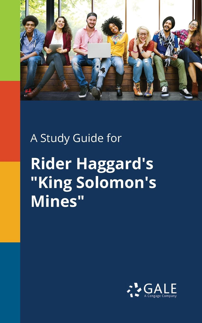 Фото - Cengage Learning Gale A Study Guide for Rider Haggard.s King Solomon.s Mines cengage learning gale a study guide for giles foden s last king of scotland