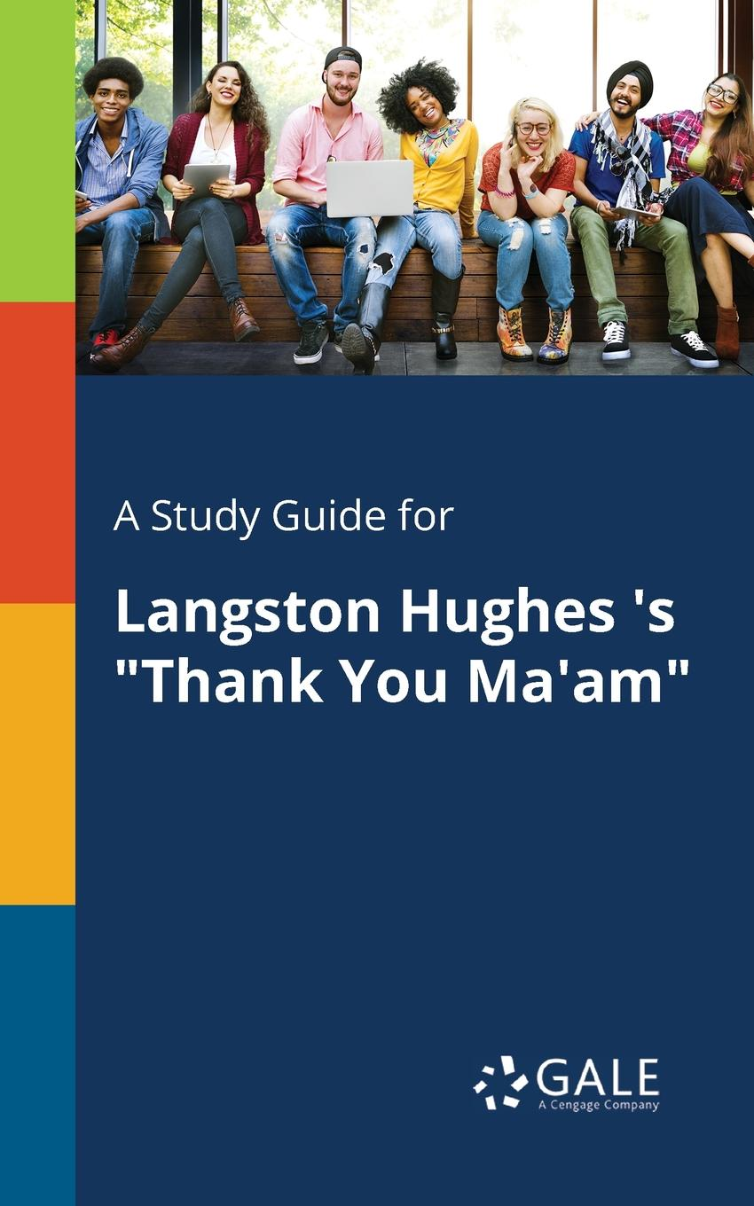 Cengage Learning Gale A Study Guide for Langston Hughes .s Thank You Ma.am cengage learning gale a study guide for ted hughes s the horses