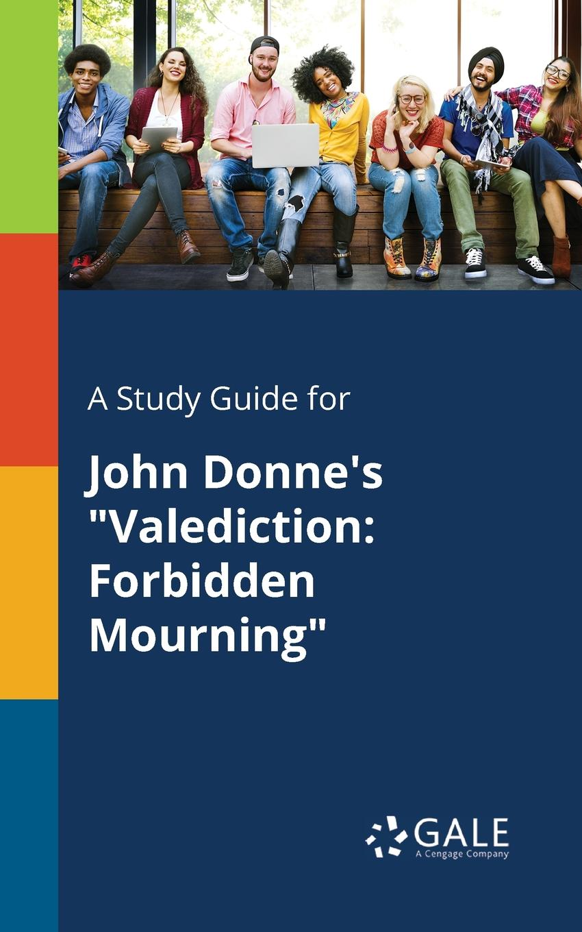 Cengage Learning Gale A Study Guide for John Donne.s Valediction. Forbidden Mourning cengage learning gale a study guide for john bunyan s the pilgrim s progress