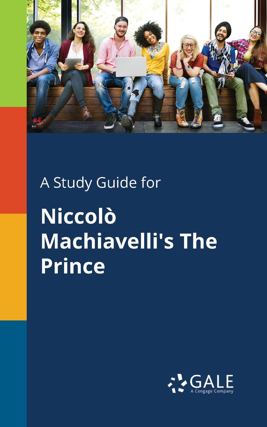 Cengage Learning Gale A Study Guide for Niccolo Machiavelli.s The Prince the trust prince s make it happen the prince s trust guide to starting your own business