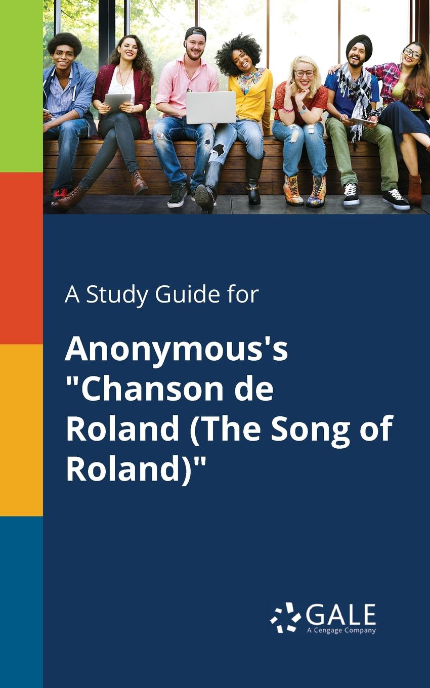 Cengage Learning Gale A Study Guide for Anonymous.s Chanson De Roland (The Song of Roland) cengage learning gale a study guide for anonymous s the song of igor s campaign