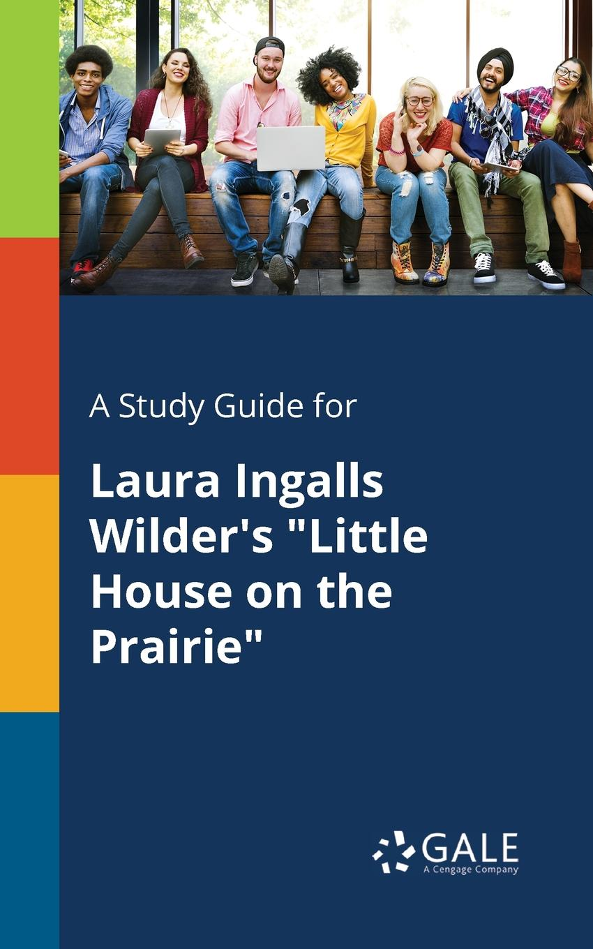 Cengage Learning Gale A Study Guide for Laura Ingalls Wilder.s