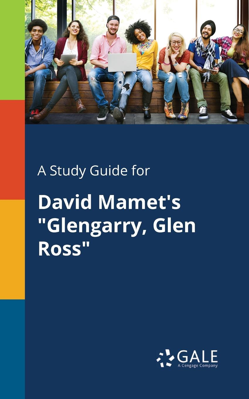 Cengage Learning Gale A Study Guide for David Mamet.s Glengarry, Glen Ross david hinde prince2 study guide