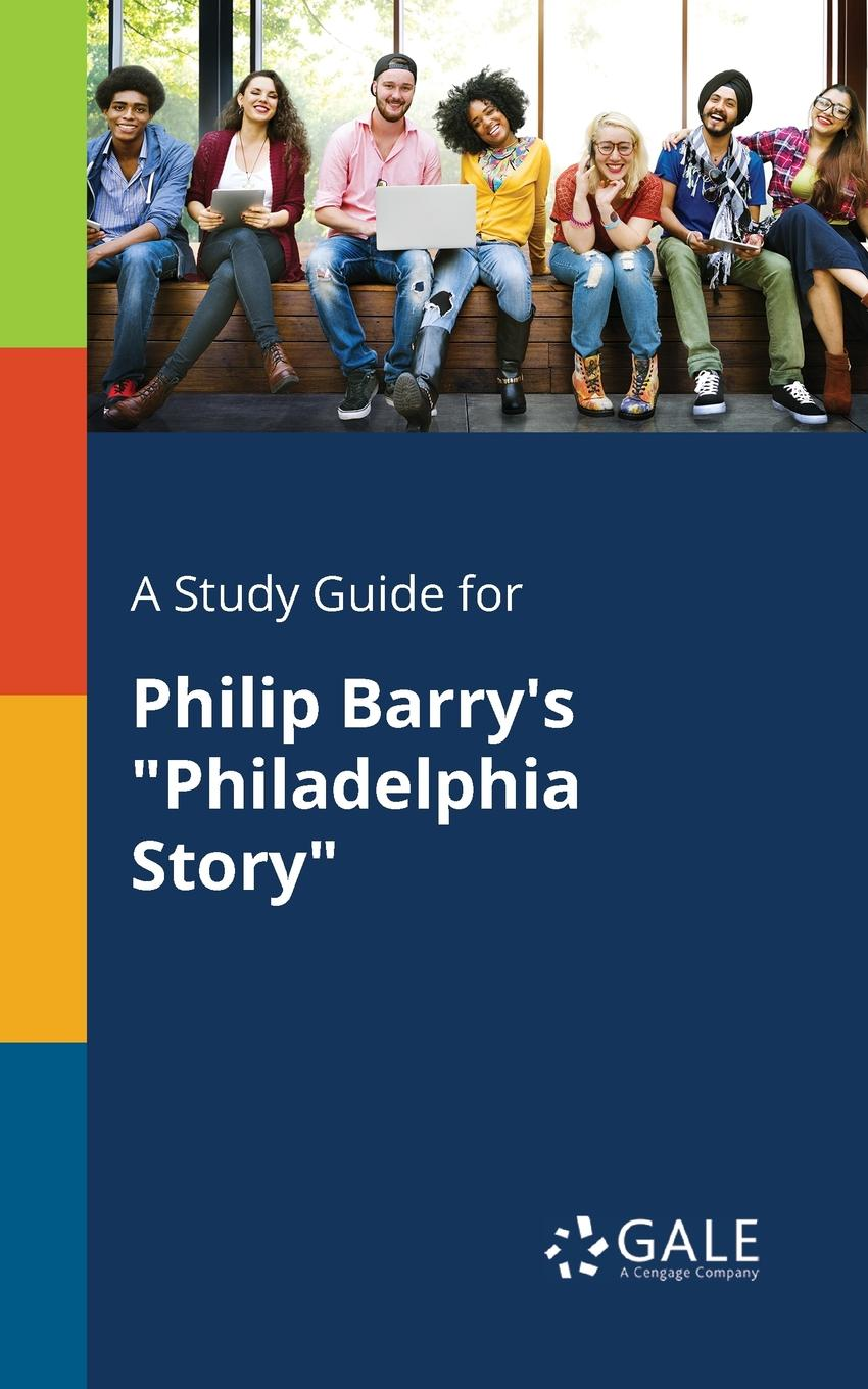 Cengage Learning Gale A Study Guide for Philip Barry.s Philadelphia Story sean philip oriyano ceh v9 certified ethical hacker version 9 study guide