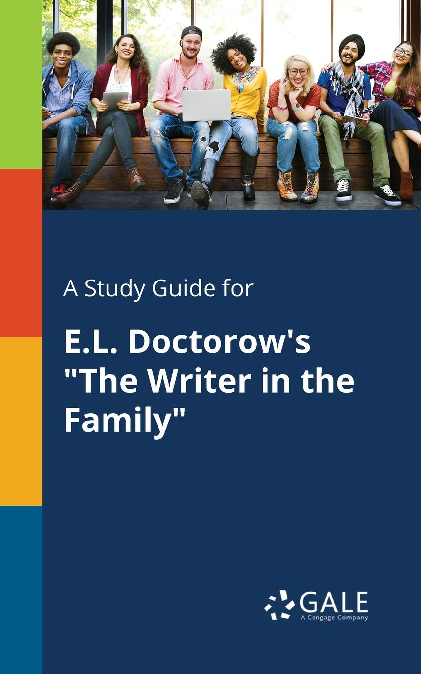 Фото - Cengage Learning Gale A Study Guide for E.L. Doctorow.s The Writer in the Family paris family guide
