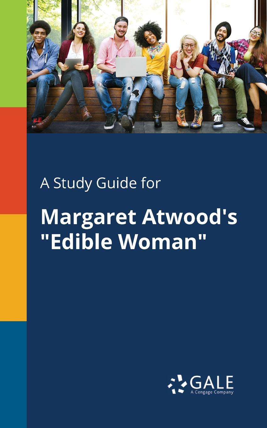 Cengage Learning Gale A Study Guide for Margaret Atwood.s Edible Woman cengage learning gale a study guide for sandra cisneros s woman hollering creek