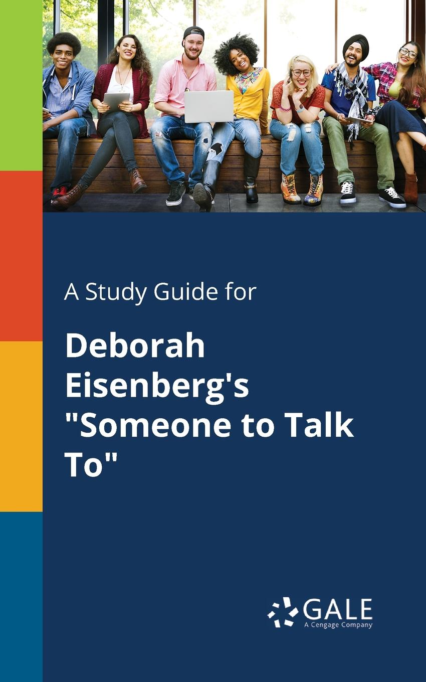 Cengage Learning Gale A Study Guide for Deborah Eisenberg.s Someone to Talk To hilary mantel learning to talk short stories page 10