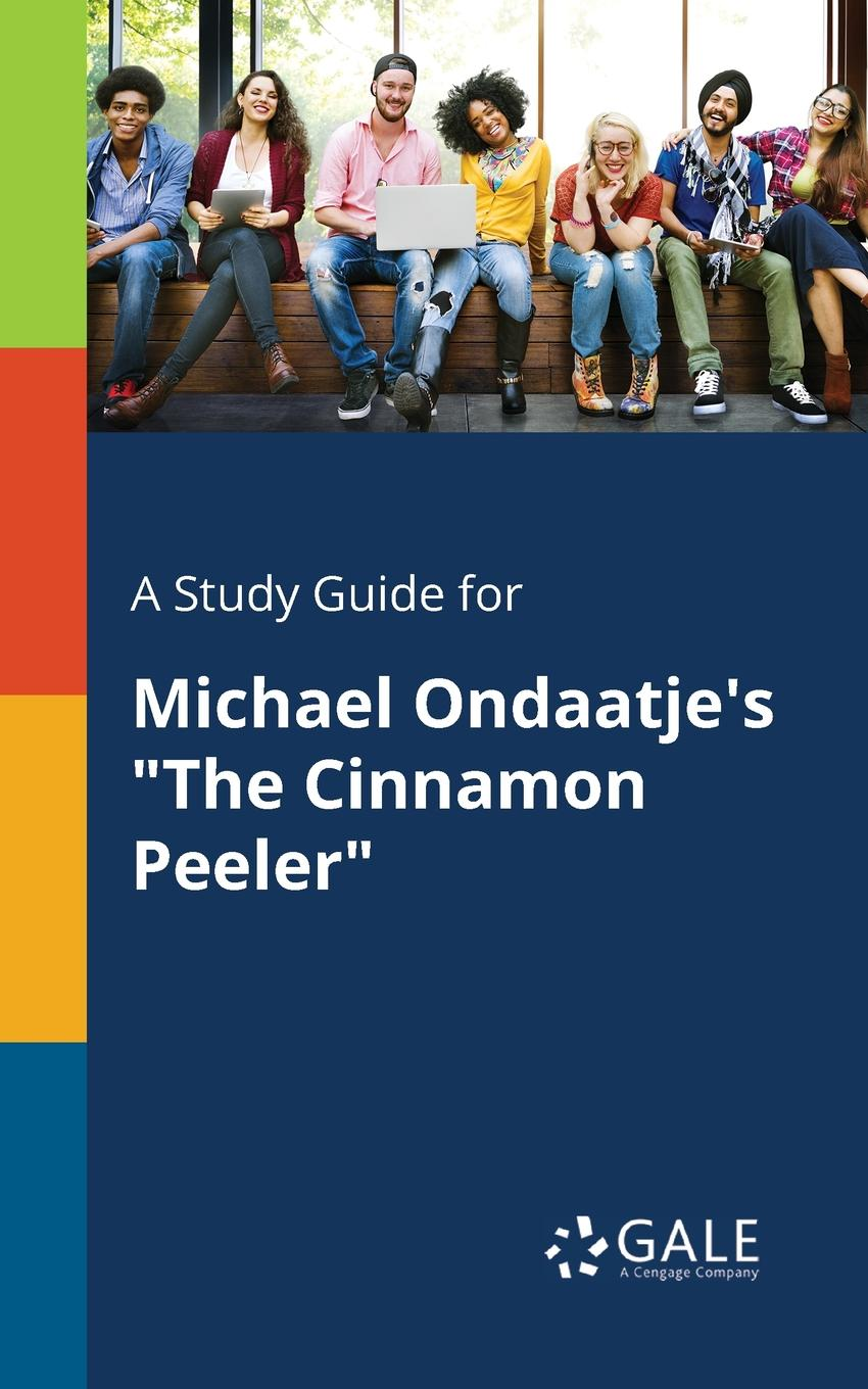Cengage Learning Gale A Study Guide for Michael Ondaatje.s The Cinnamon Peeler ondaatje m warlight