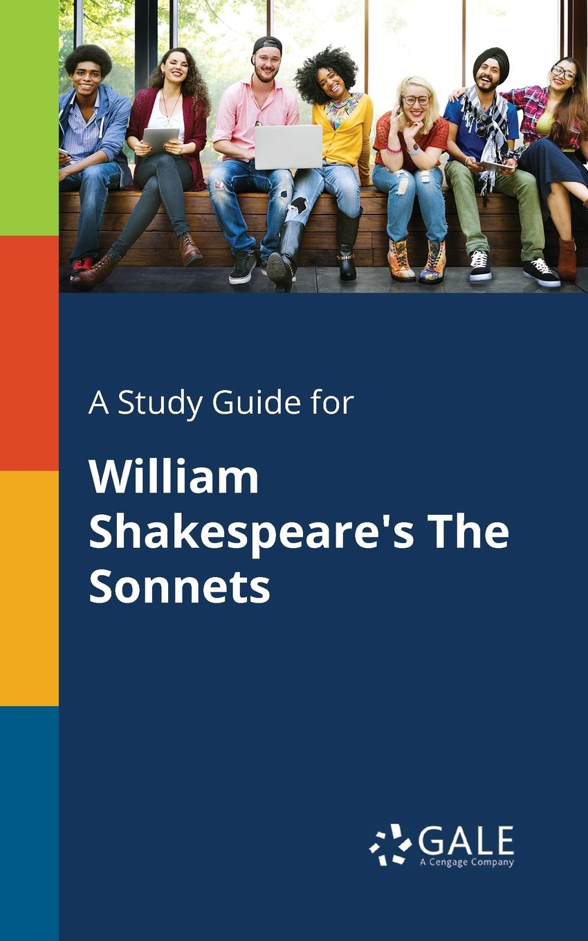 Cengage Learning Gale A Study Guide for William Shakespeare.s The Sonnets shakespeare w sonnets