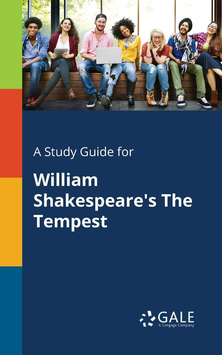 Cengage Learning Gale A Study Guide for William Shakespeare.s The Tempest cengage learning gale a study guide for william shakespeare s sonnet 116